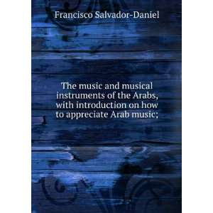 on how to appreciate Arab music;: Francisco Salvador Daniel: Books