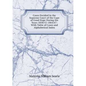 Table of Cases and Alphabetical Index Malcolm William Searle Books
