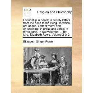 Rowe. Volume 2 of 2 (9781171133735) Elizabeth Singer Rowe Books