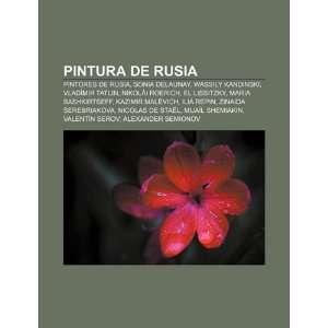 Pintores de Rusia, Sonia Delaunay, Wassily Kandinski, Vladímir Tatlin