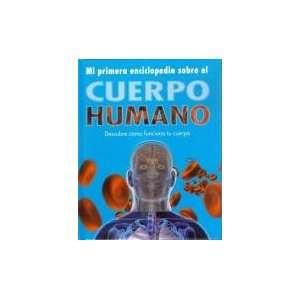 MI PRIMERA ENCICLOPEDIA DEL CUERPO HUMANO Spanish Edition