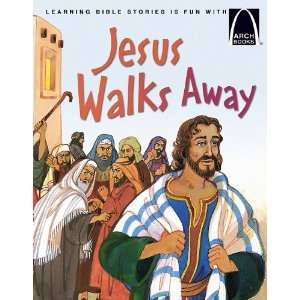 Jesus Walks Away   Arch Books