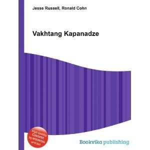 Vakhtang Kapanadze: Ronald Cohn Jesse Russell: Books