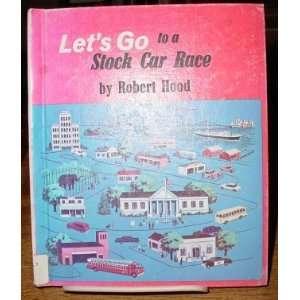 Lets Go to a Stock Car Race, (9780399608490) Robert E