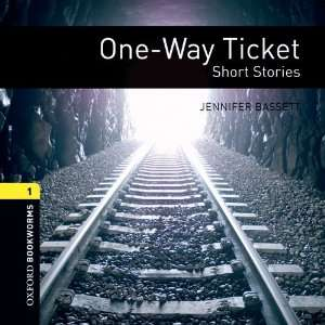 One way Ticket: 400 Headwords (Oxford Bookworms ELT