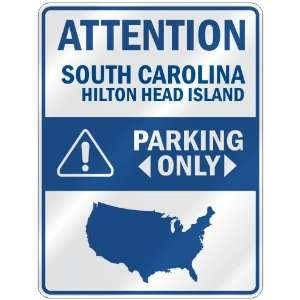 ATTENTION  HILTON HEAD ISLAND PARKING ONLY  PARKING SIGN