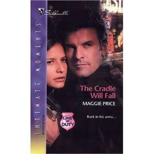 The Cradle Will Fall (Line of Duty) (Silhouette Intimate Moments, No