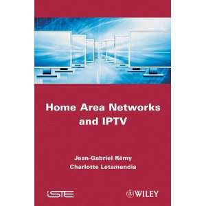 Home Area Networks and IPTV (ISTE) (9781848212954