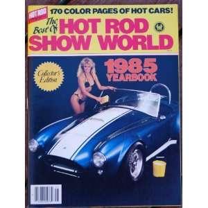 Hot Rod Show World 1985 Year Book (Hot Rod Magazine) Hot Rod Magazine