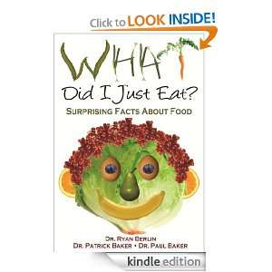 What Did I Just Eat? Surprising Facts About Food Dr. Patrick Baker