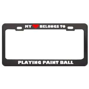 My Heart Belongs To Playing Paint Ball Hobby Sport Metal License Plate