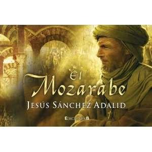 El mozarabe (Librinos) (Spanish Edition) Jesus Sanchez Adalid
