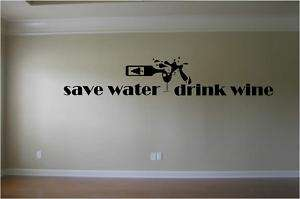 Save Water Drink Wine Wall Decor Decal  You Pick Color!