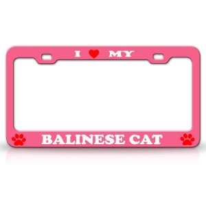 I LOVE MY BALINESE Cat Pet Animal High Quality STEEL