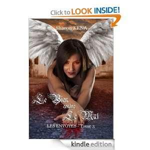 Les envoyés 3 Le bien contre le mal (French Edition) Sharon Kena