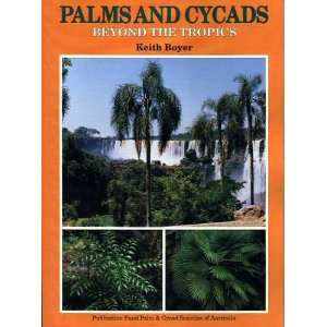 Palms and cycads beyond the tropics: a guide to growing