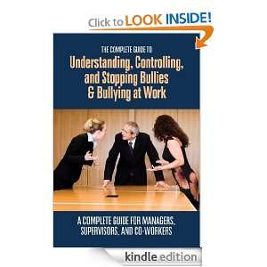 The Complete Guide to Understanding, Controlling, and Stopping Bullies