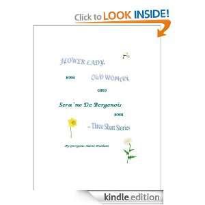FLOWER LADY, OLD WOMAN, Sera`no De Bergenois ~ 3 Short Stories