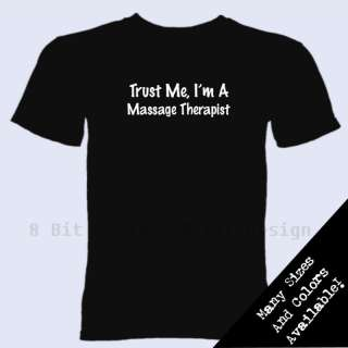 Trust Me Im A Massage Therapist T Shirt Certified Tee
