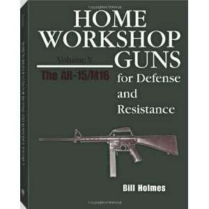 HOME WORKSHOP GUNS FOR DEFENSE & RESISTANCE, VOL. V