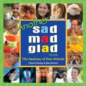 Another Sad Mad Glad Book   The Anatomy of Your Attitude