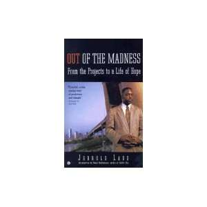 Out of the Madness::From the Projects to a Life of Hope
