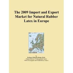 The 2009 Import and Export Market for Natural Rubber Latex