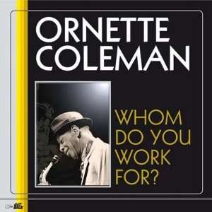 Rock the Clock: Ornette Coleman: Music