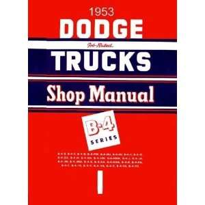 1953 B 4 Dodge Truck Factory Shop Service Manual Chrysler