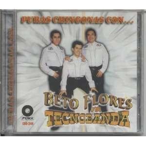 Puras Chingonas Con BETO FLORES Y SU TECNOBANDA: Music