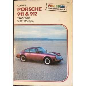 Porsche 911 & 912, 1965 1981 shop manual: Eric Jorgensen