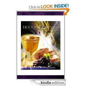 Holy Communion: The Lords Supper (The Eucharist): Dr. Cherli Ann