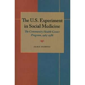 The U.S. Experiment in Social Medicine The Community Health