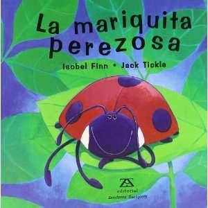 La Mariquita Perezosa: Isobel Finn, Isabel Finn, Jack Tickle