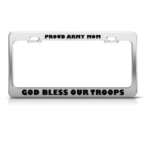 Proud Army Mom God Bless Troops Metal Military license plate frame Tag