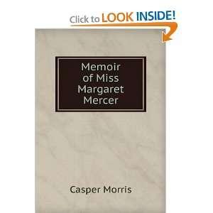 Memoir of Miss Margaret Mercer Casper Morris Books