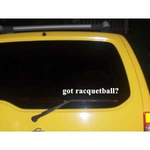 got racquetball? Funny decal sticker Brand New
