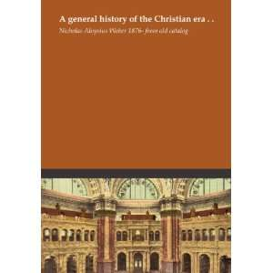 Christian era . . Nicholas Aloysius Weber 1876  from old catalog