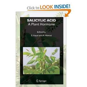 Salicylic Acid: A Plant Hormone (9781402051845): S. Hayat