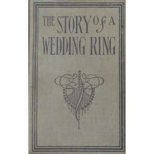 THE STORY OF A WEDDING RING a Novel: Bertha M. CLAY: Books