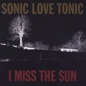 I Miss the Sun Sonic Love Tonic Music