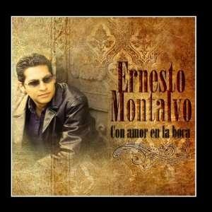 Con Amor En la Boca: Ernesto Montalvo: Music