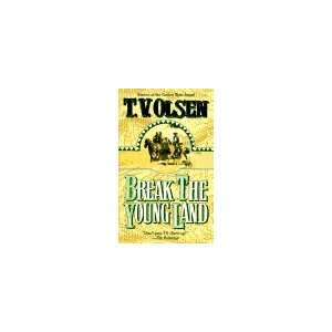 Break the Young Land T. V. Olsen 9780843942262  Books