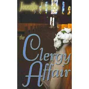 The Clergy Affair[ THE CLERGY AFFAIR ] by Johnson, Jennifer (Author