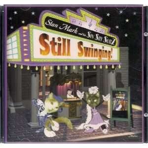 Still Swinging! ~ Stan Mark and his Sin Sity Suitz (Audio CD): Music