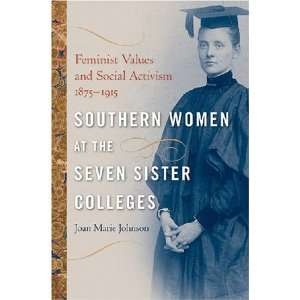 Southern Women at the Seven Sister Colleges: Feminist