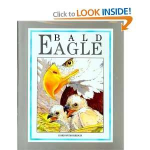 Bald Eagle (Walter Lorraine Books) (0046442873284) Gordon