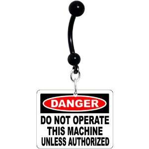 Danger Do Not Operate Warning Sign Belly Ring Jewelry