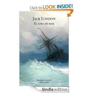 El lobo de mar (Grandes Clasicos) (Spanish Edition): Jack London