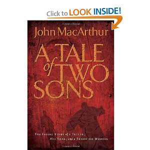 A Tale of Two Sons The Inside Story of a Father, His Sons